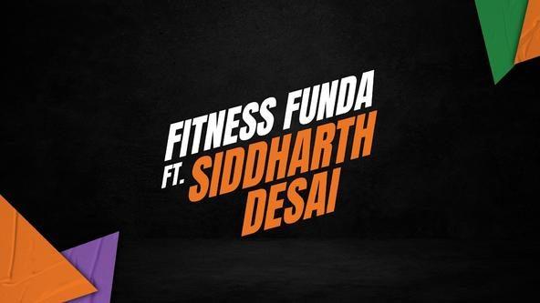 Fitness Funda ft. Siddharth Desai