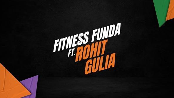 Fitness Funda ft. Rohit Gulia